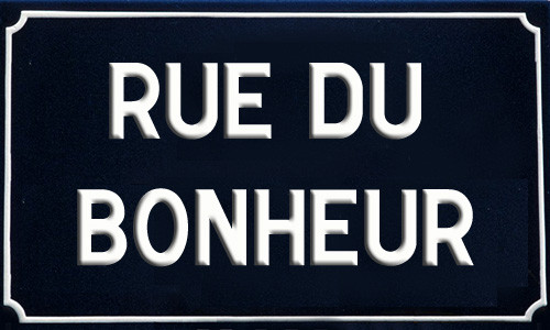 rue  du bonheur !!!